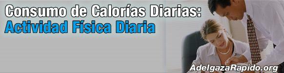 Consumo de Calorías Diarias: Actividad Física Diaria
