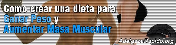 Como crear una dieta para ganar peso y aumentar masa muscular